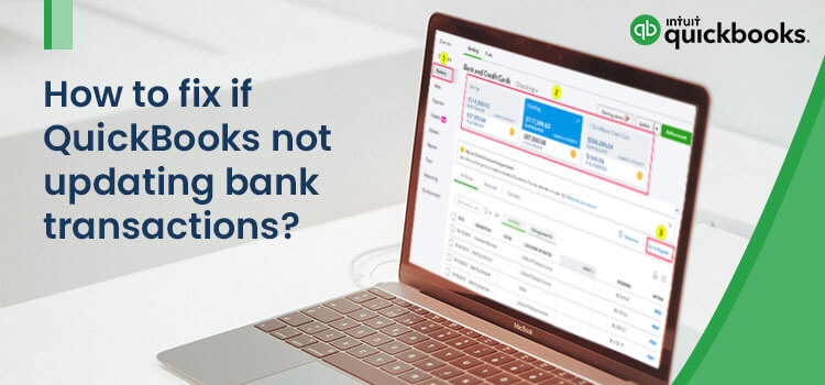 QuickBooks not updating bank transactions
